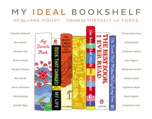 My Ideal Bookshelf by Jane Mount and Thessaly LaForce
