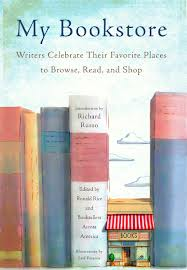 My Bookstore: Writers Celebrate their Favourite Places to Browse, Read, and Shop by Ronald Rice